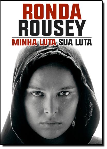 Minha Luta Sua Luta, livro de Ronda Rousey