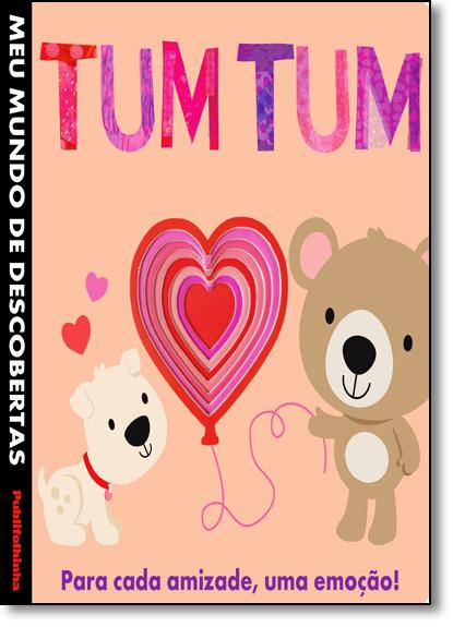 Tum Tum: Para Cada Amizade, uma Emoção! - Coleção Meu Mundo de Descobertas, livro de Jonathan Litton