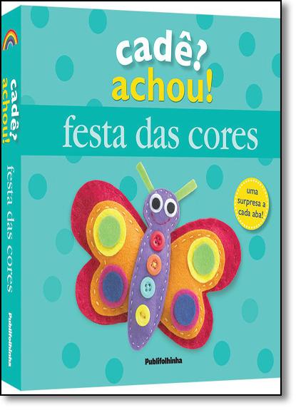 Cadê? Achou!: Festa das Cores, livro de Dawn Sirett