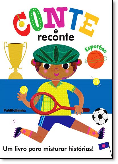 Conte e Reconte: Esportes - Um Livro Para Misturar Histórias!, livro de Autumn Publishing