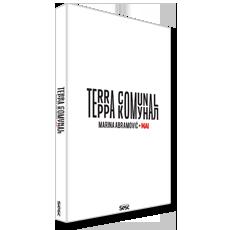 Terra comunal - Marina Abramovic + MAI, livro de Jochen Volz, Júlia Rebouças (Orgs.)