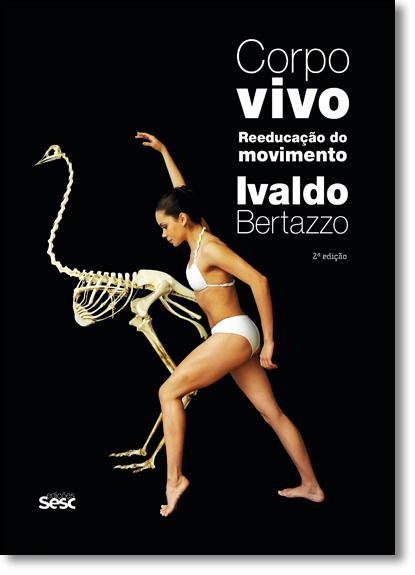 Corpo Vivo: Reeducação do Movimento, livro de Ivaldo Bertazzo