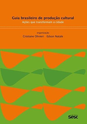 Guia Brasileiro de Produção Cultural. Ações que Transformam a Cidade, livro de Cristiane Olivieri, Edson Natale