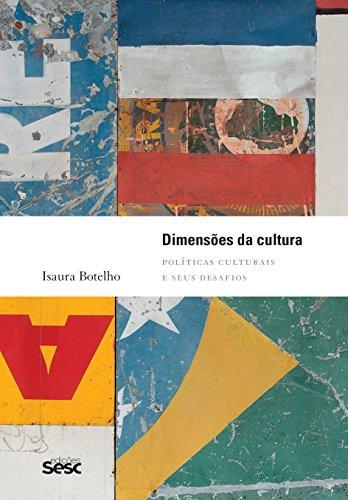 Dimensões da Cultura. Políticas Culturais e Seus Desafios, livro de Isaura Botelho