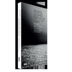 Na base do farol não há luz - Cultura, educação e liberdade, livro de Mauro Maldonato, Danilo Santos de Miranda