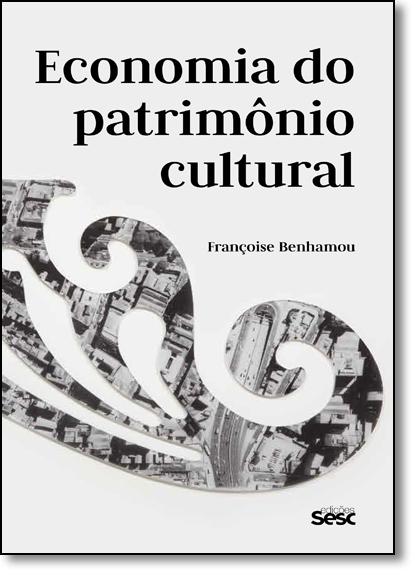Economia do Patrimônio Cultural, livro de Francoise Benhamou