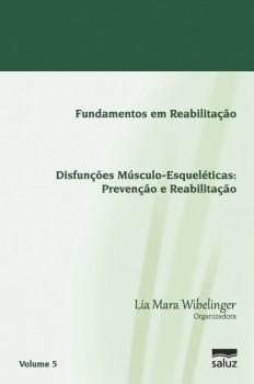 Disfunções músculo-esqueléticas - Prevenção e reabilitação, livro de Aline Ertel Ribeiro, Aline Tibola, Lia Mara Wibelinger