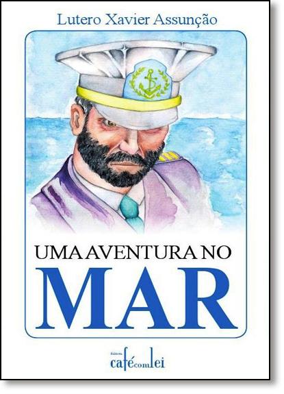 Aventura no Mar, Uma, livro de Lutero Xavier Assunção