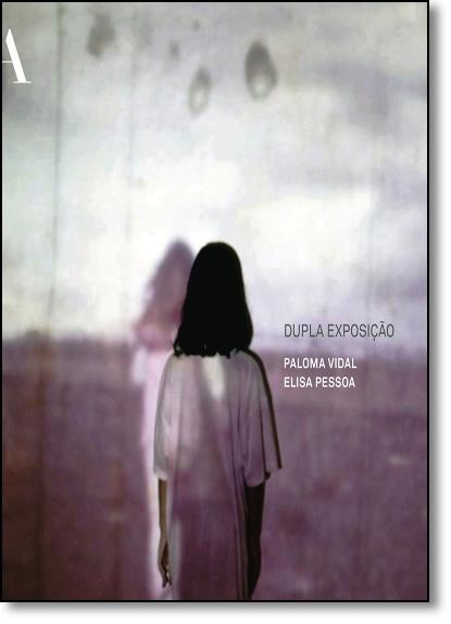 Dupla Exposição, livro de Paloma Vidal