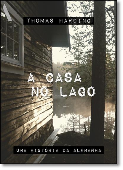Casa no Lago, A, livro de Thomas Harding