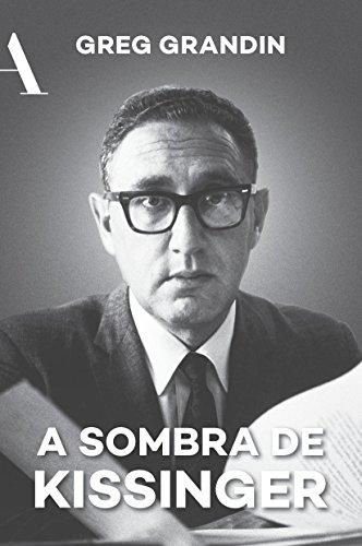 A Sombra de Kissinger, livro de Greg Grandin