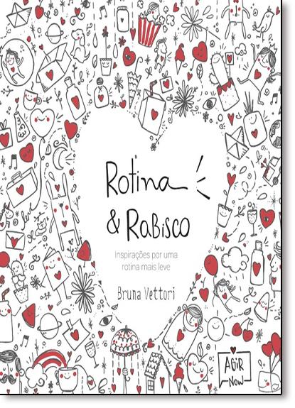 Rotina & Rabisco: Inspirações por Uma Rotina Mais Leve, livro de Bruna Vettori