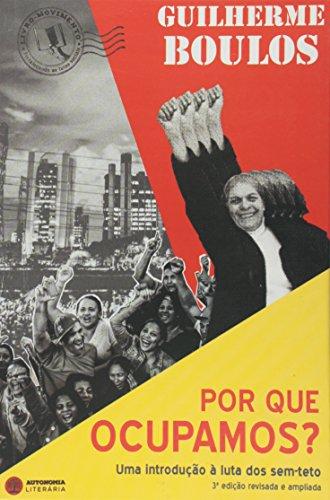 Por que Ocupamos? Uma Introdução à Luta dos Sem-Teto, livro de Guilherme Boulos