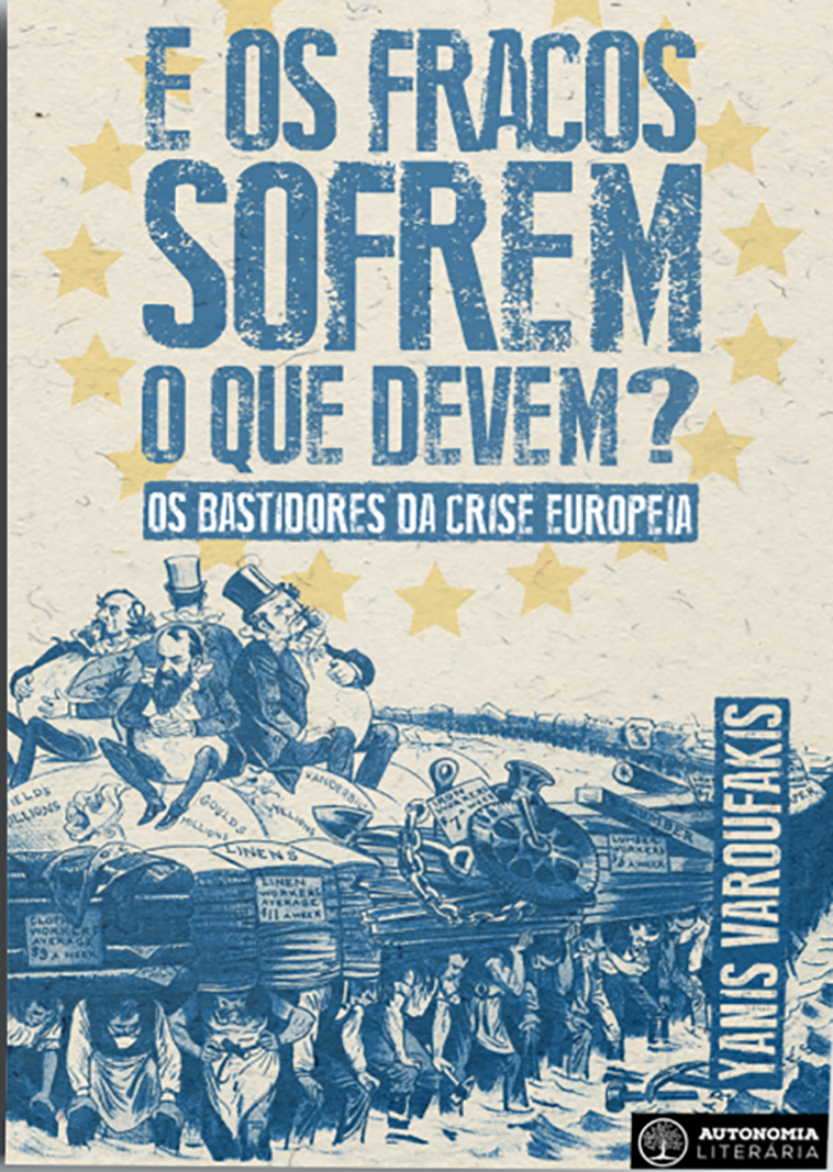 E os Fracos Sofrem o que Devem? Os Bastidores da Crise Europeia, livro de Yanis Varoufakis