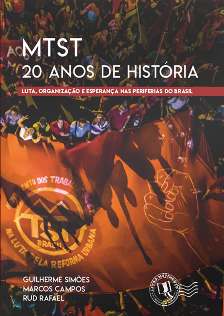 MTST. 20 Anos de História, livro de Guilherme Simões, Marcos Campos, Rud Rafael