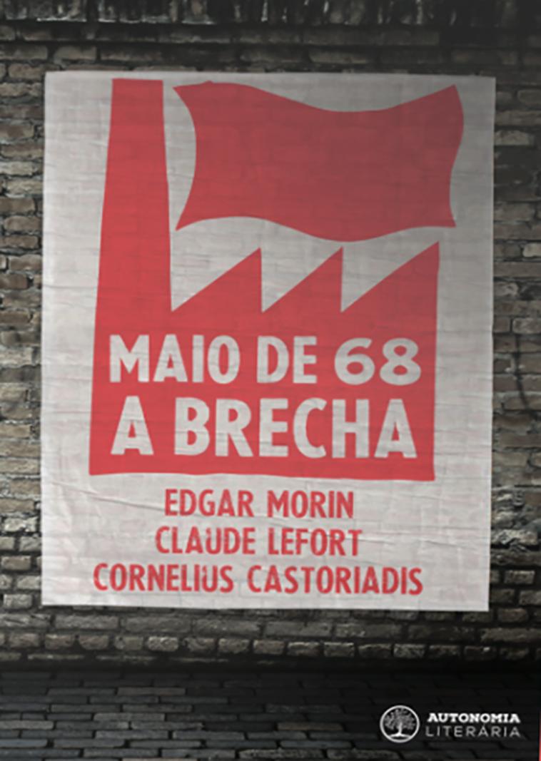 Maio de 68 - a brecha, livro de Edgar Morin, Claude Lefort, Cornelius Castoriadis