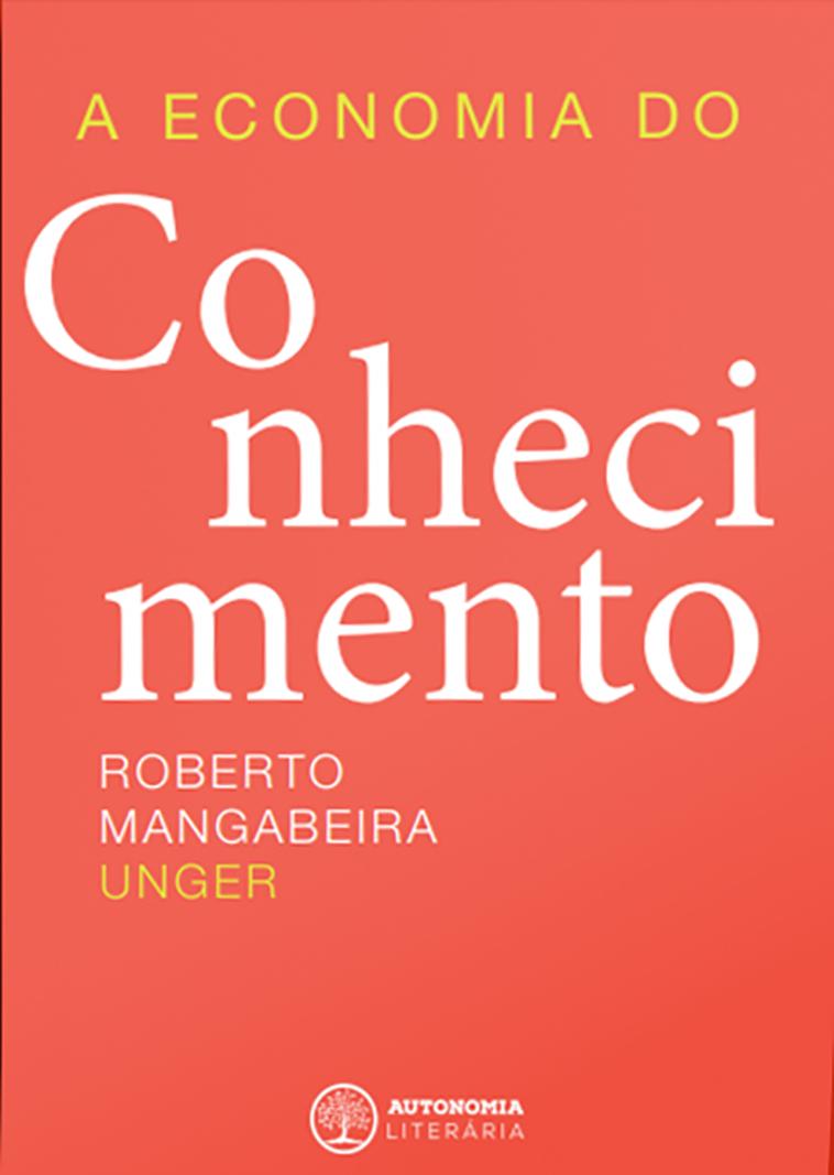 A Economia do Conhecimento, livro de Roberto Mangabeira Unger