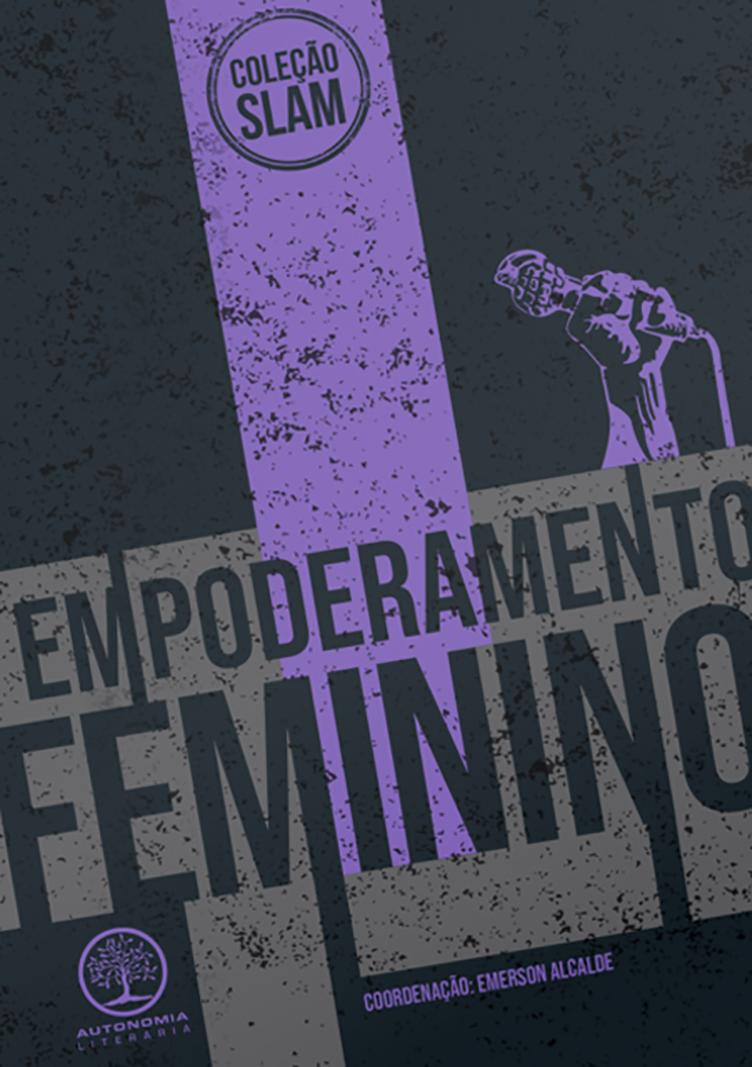 Slam - Empoderamento Feminino, livro de Emerson Alcalde (org.)
