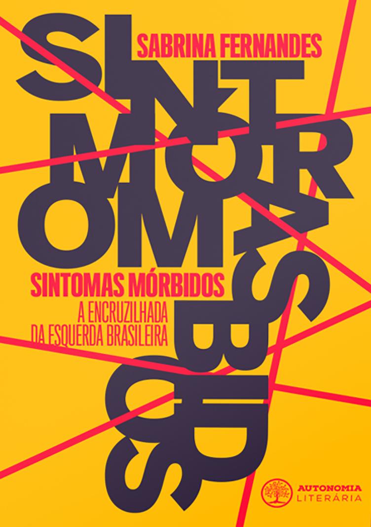 Sintomas Mórbidos: a encruzilhada da esquerda brasileira, livro de Sabrina Fernandes