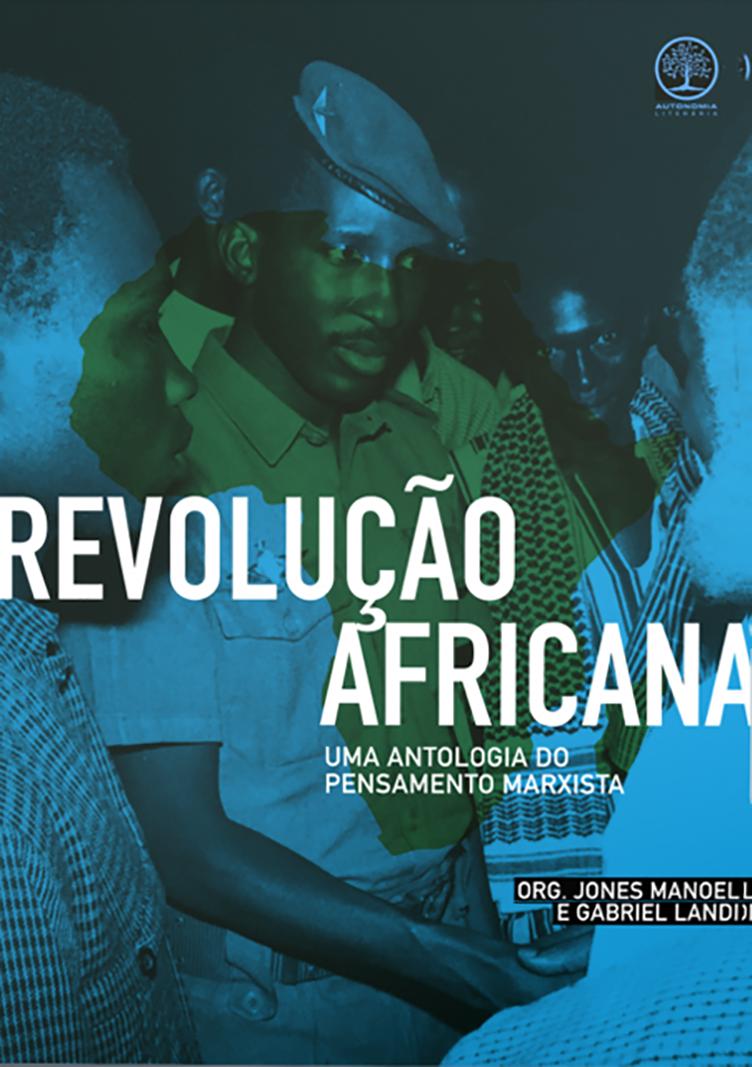 Revolução africana - Uma antologia do pensamento marxista, livro de Jones Manoel, Gabriel Landi Fazzio (orgs.)