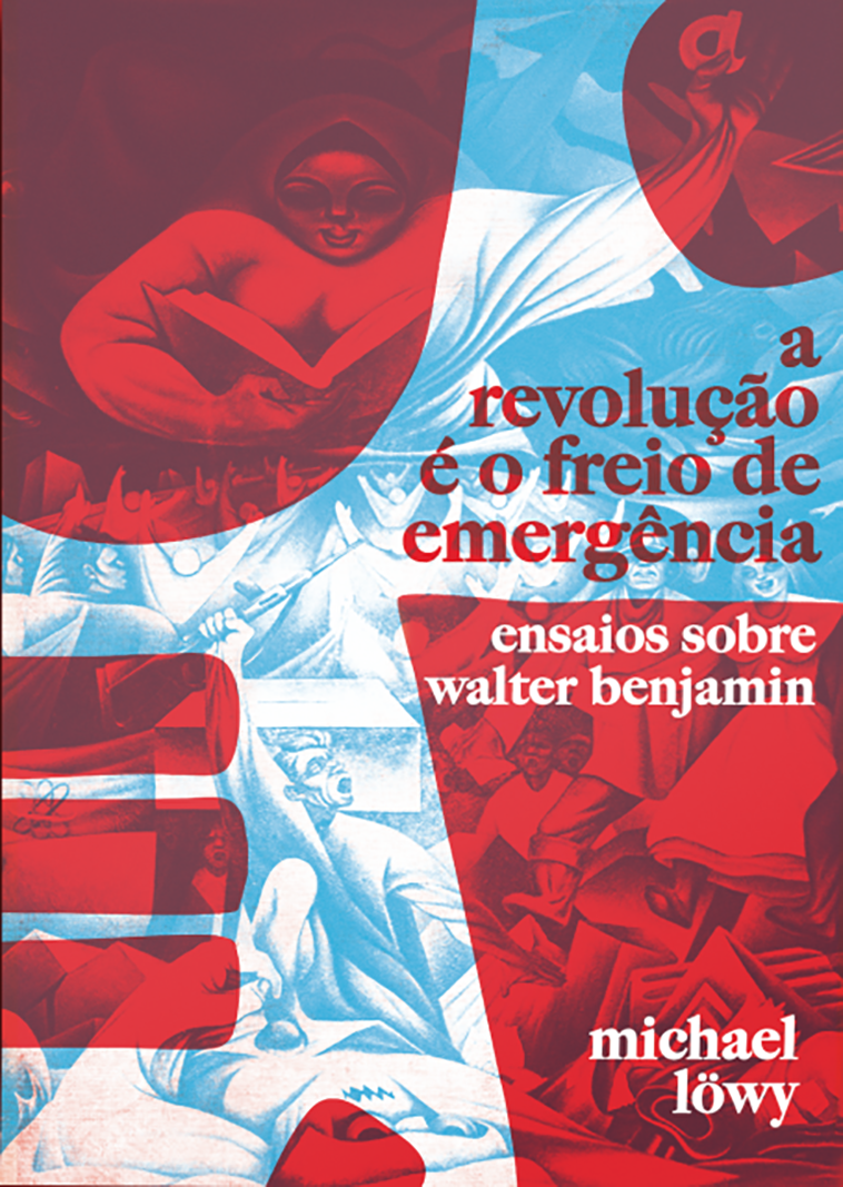 A revolução é o freio de emergência - Ensaios sobre Walter Benjamin, livro de Michael Löwy