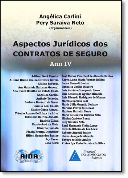 Aspectos Jurídicos dos Contratos de Seguro: Ano 4, livro de Angélica Carlini