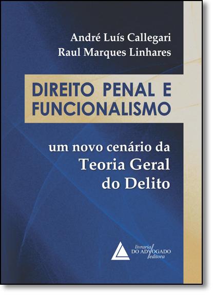Direito Penal e Funcionalismo, livro de André Luis Callegari