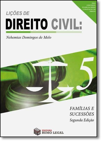 Lições de Direito Civil: Família e Sucessões - Vol.5, livro de Nehemias Domingos de Melo