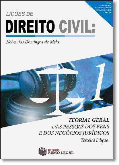 Lições de Direito Civil: Teoria Geral - Vol.1, livro de Nehemias Domingos de Melo