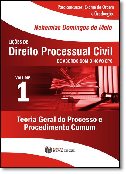 Lições de Direito Processual Civil: Teoria Geral do Processo e Procedimento Comum, livro de Nehemias Domingos de Melo