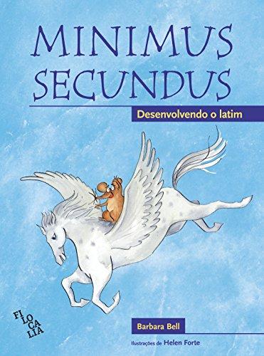 Minimus Secundus. Desenvolvendo o Latim - Livro do Aluno, livro de Barbara Bell