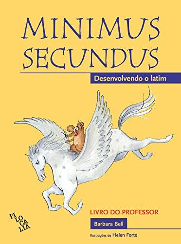 Minimus Secundus. Desenvolvendo o Latim - Livro do Professor, livro de Barbara Bell