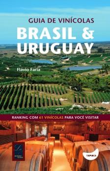 Guia de vinícolas - Brasil e Uruguay, livro de Flávio Faria