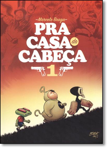 Pra Casa do Cabeça - Vol.1, livro de Marcelo Braga