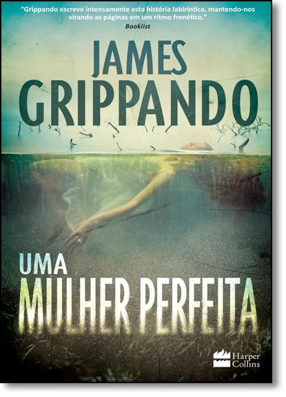 Mulher Perfeita, Uma, livro de James Grippando