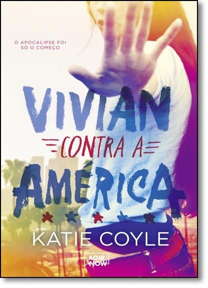 Vivian Contra a América: O Apocalipse Foi Só o Começo, livro de Katie Coyle