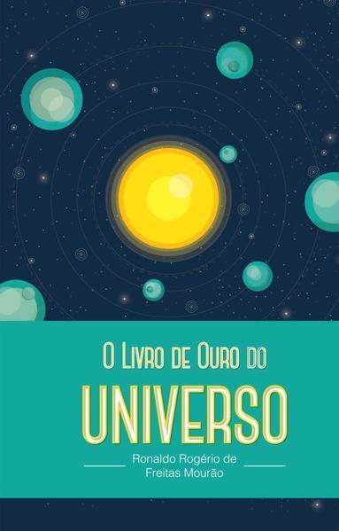 Livro de Ouro do Universo, livro de Ronaldo Rogério de Freitas Mourão
