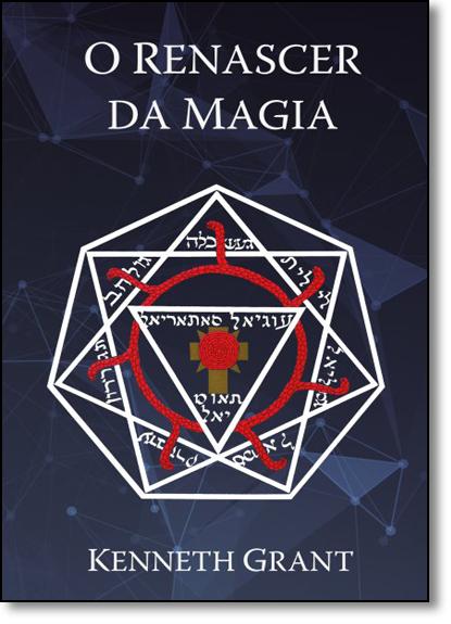 Renascer da Magia, O, livro de Kenneth Grant