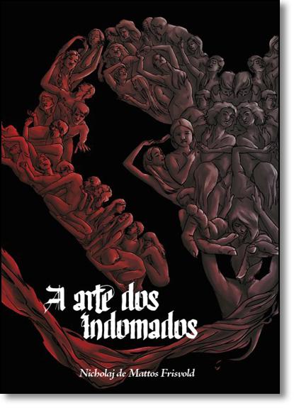 Arte dos Indomados, A, livro de Nicholaj de Mattos Frisvold