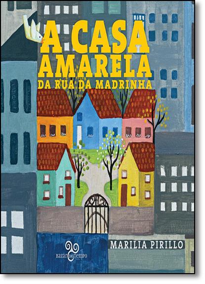 Casa Amarela da Rua da Madrinha, A, livro de Marilia Pirillo