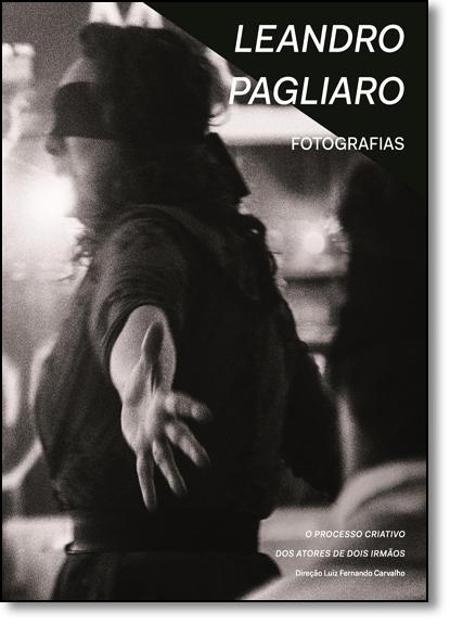 Fotografias: O Processo Criativo dos Atores de Dois Irmãos, livro de Leandro Pagilaro