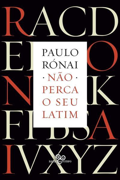 Não perca seu latim - 2ª edição, livro de Paulo Rónai