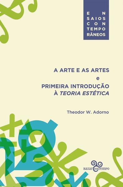 A arte e as artes: E primeira introdução à teoria estética (Volume 2), livro de Theodor W. Adorno