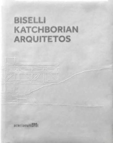 Biselli Katchborian Arquitetos, livro de Francesco Perrotta-Bosch