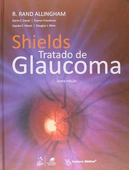 Shields - Tratado de glaucoma - 6ª edição, livro de R. Rand Allingham, Karim F. Damji, Sharon Freedman, Sayoko E. Moroi, Douglas J. Rhee