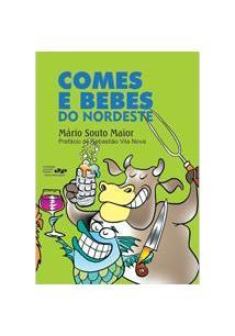 Comes E Bebes Do Nordeste., livro de Maior, Mário Souto