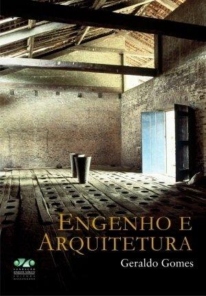ENGENHO E ARQUITETURA, livro de GERALDO GOMES