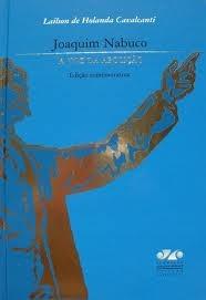 Joaquim Nabuco: a voz da abolição, livro de Lailson de Holanda Cavalcanti