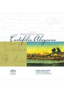 CARTOFILIA ALAGOANA, livro de Douglas Apratto Tenório e Cármen Lúcia Dantas