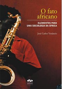 O fato africano: elementos para uma sociologia da África, livro de José Carlos Venâncio